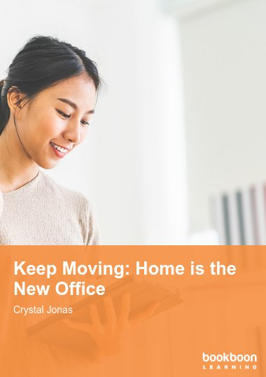 Keep Moving: Home is the New Office