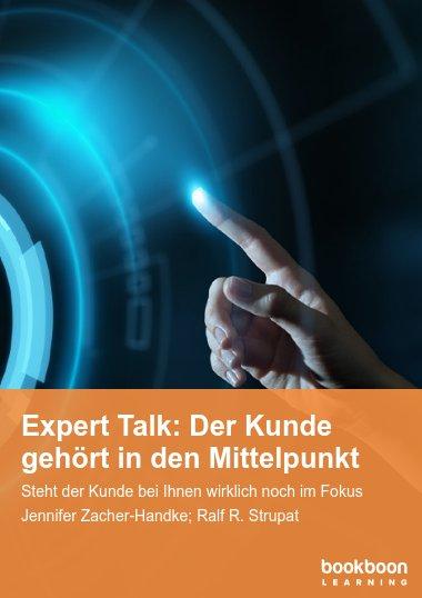 Expert Talk: Der Kunde gehört in den Mittelpunkt
