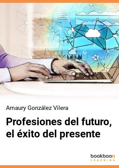 Profesiones del futuro, el éxito del presente