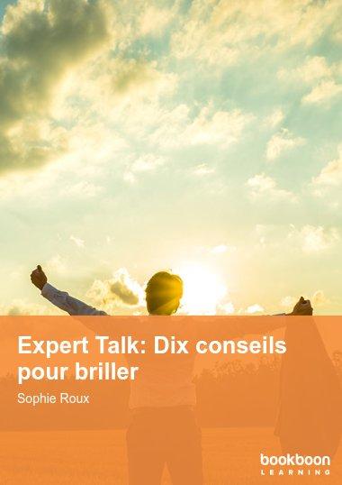 Expert Talk: Dix conseils pour briller