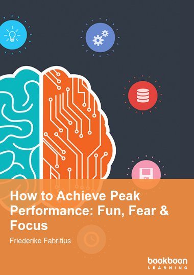 How to Achieve Peak Performance: Fun, Fear & Focus