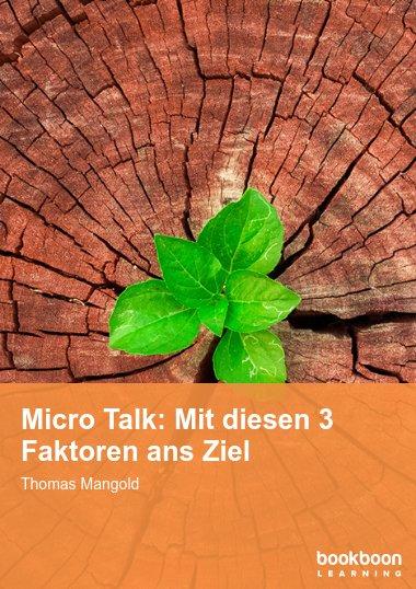 Micro Talk: Mit diesen 3 Faktoren ans Ziel