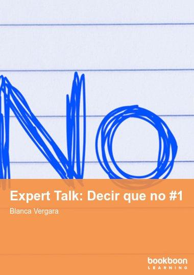 Expert Talk: Decir que no #1
