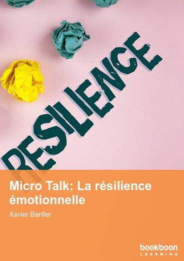 Micro Talk: La résilience émotionnelle