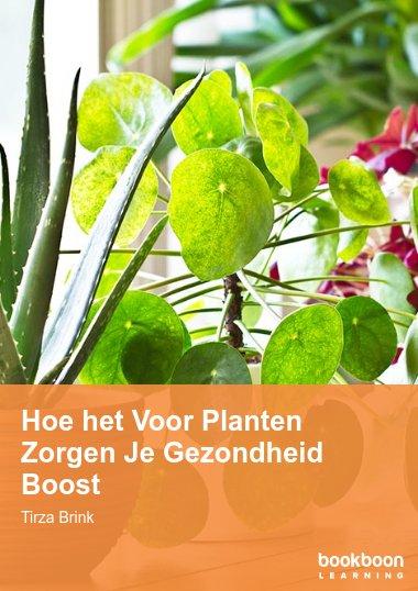 Hoe het Voor Planten Zorgen Je Gezondheid Boost