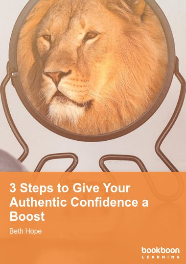 3 Steps to Give Your Authentic Confidence a Boost