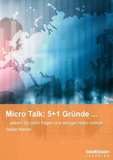 Micro Talk: 5+1 Gründe ...