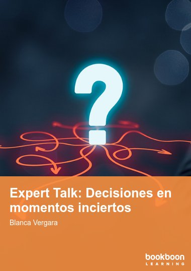 Expert Talk: Decisiones en momentos inciertos