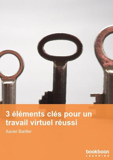 3 éléments clés pour un travail virtuel réussi