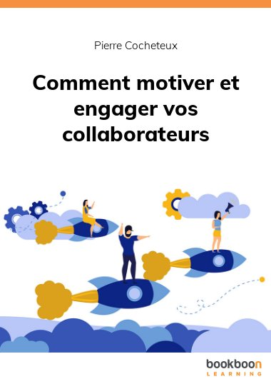 Comment motiver et engager vos collaborateurs