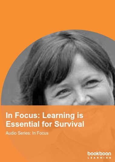 In Focus: Learning is Essential for Survival