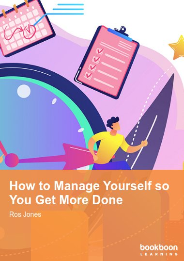 How to Manage Yourself so You Get More Done