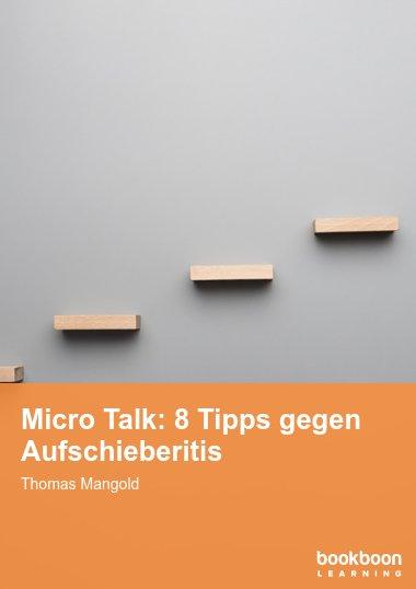 Micro Talk: 8 Tipps gegen Aufschieberitis