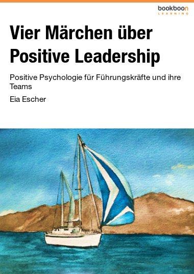 Vier Märchen über Positive Leadership