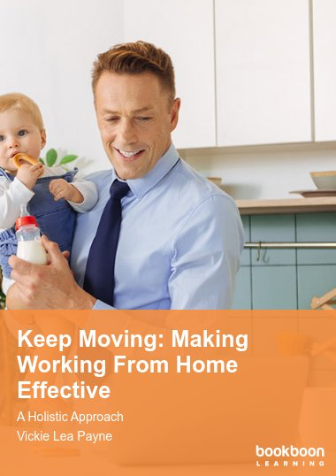Keep Moving: Making Working From Home Effective