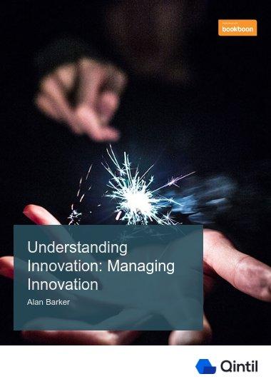 Understanding Innovation: Managing Innovation