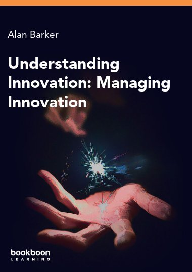 Understanding Innovation: Managing Innovation