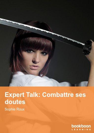 Expert Talk: Combattre ses doutes