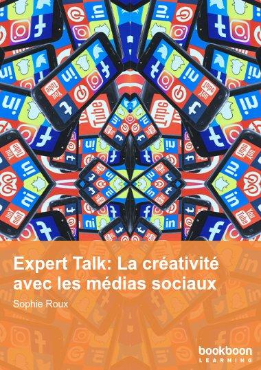 Expert Talk: La créativité avec les médias sociaux