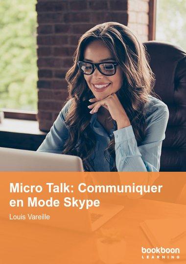 Micro Talk: Communiquer en Mode Skype
