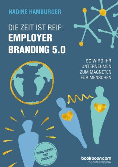 Die Zeit ist reif: Employer Branding 5.0