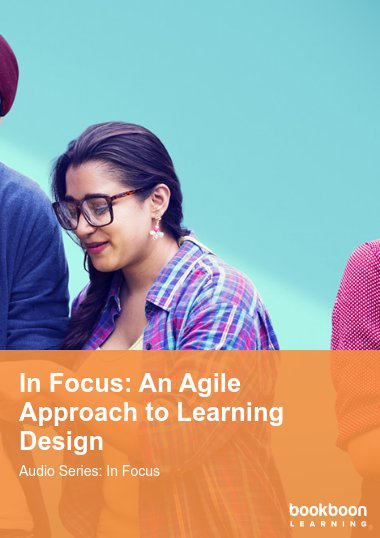 In Focus: An Agile Approach to Learning Design