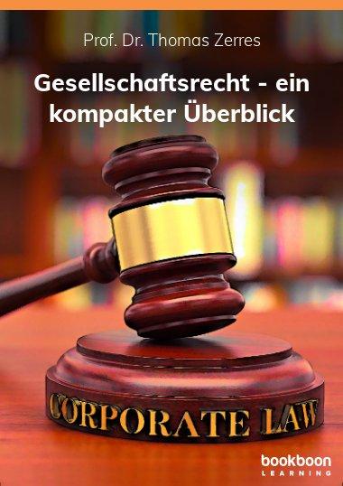 Gesellschaftsrecht - ein kompakter Überblick