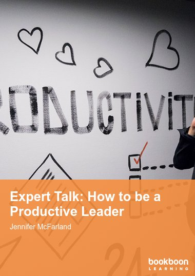 Expert Talk: How to be a Productive Leader