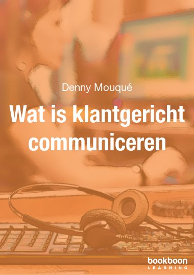 Wat is klantgericht communiceren