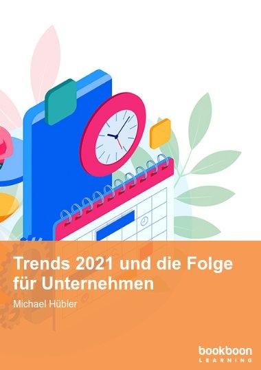 Trends 2021 und die Folge für Unternehmen