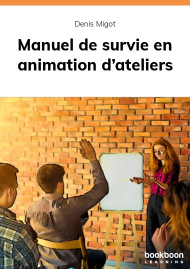 Manuel de survie en animation d'ateliers