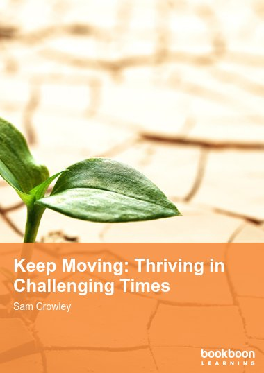 Keep Moving: Thriving in Challenging Times