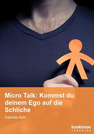 Micro Talk: Kommst du deinem Ego auf die Schliche