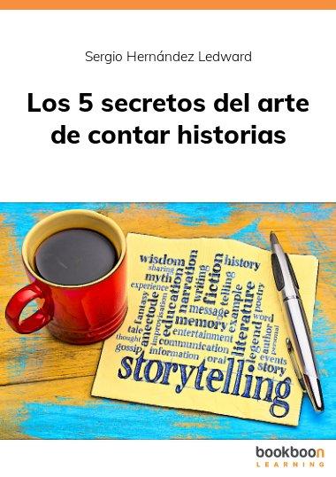 Los 5 secretos del arte de contar historias