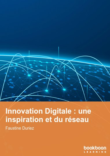 Innovation Digitale : une inspiration et du réseau