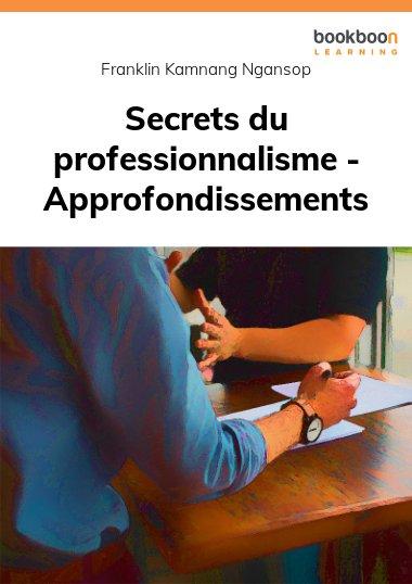 Secrets du professionnalisme - Approfondissements