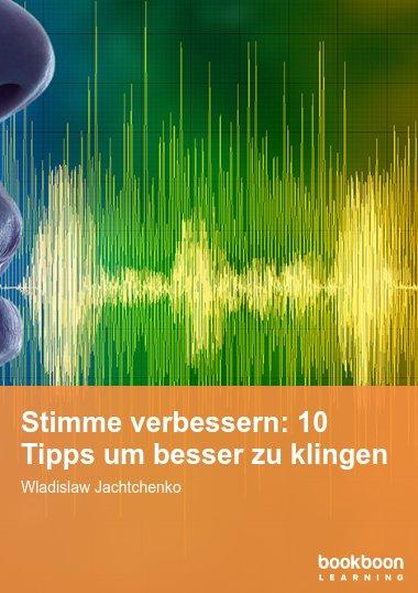 Stimme verbessern: 10 Tipps um besser zu klingen