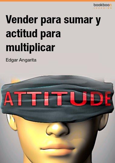 Vender para sumar y actitud para multiplicar