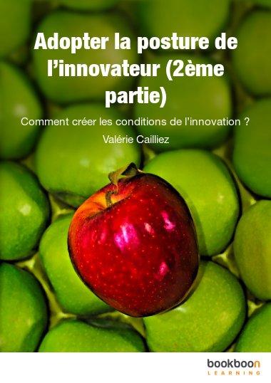 Adopter la posture de l'innovateur (2ème partie)