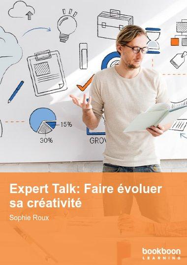 Expert Talk: Faire évoluer sa créativité
