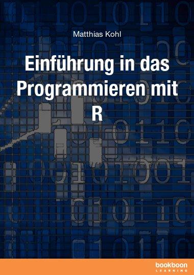 Einführung in das Programmieren mit R