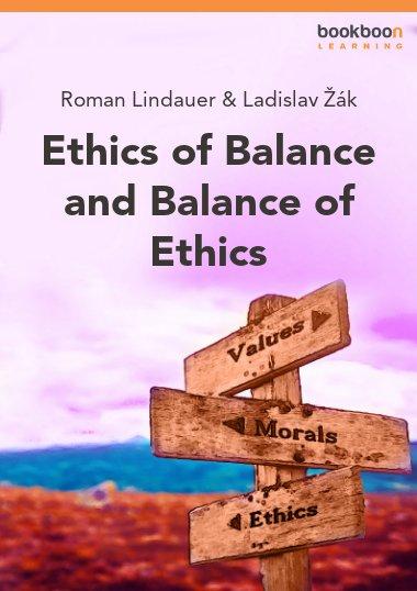 Ethics of Balance and Balance of Ethics