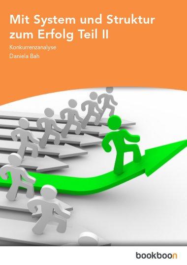 Mit System und Struktur zum Erfolg Teil II