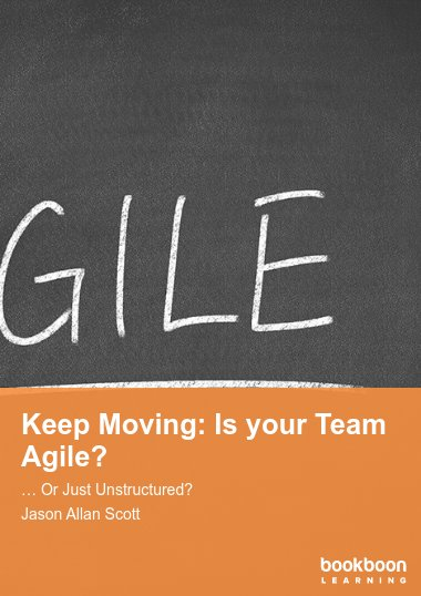 Keep Moving: Is your Team Agile?