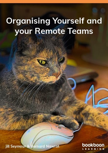 Organising Yourself and your Remote Teams