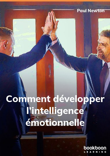 Comment développer l'intelligence émotionnelle