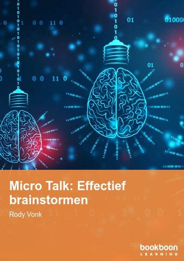 Micro Talk: Effectief brainstormen