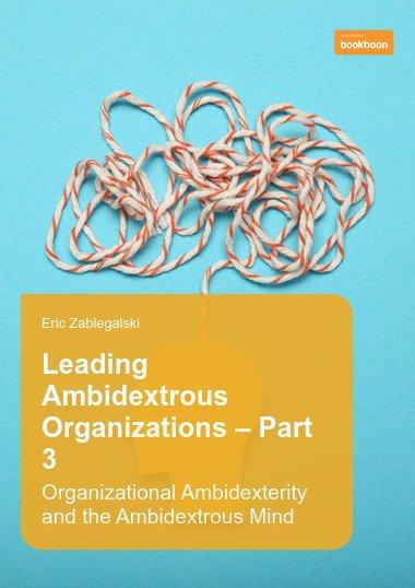 Leading Ambidextrous Organizations – Part 3