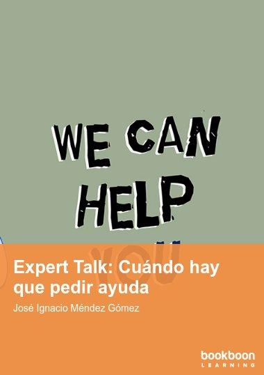 Expert Talk: Cuándo hay que pedir ayuda