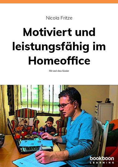 Motiviert und leistungsfähig im Homeoffice
